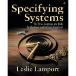 Specifying Systems: The TLA+ Language and Tools for Hardwar