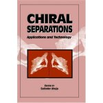 Chiral Separations: Applications and Technology (Acs Profes