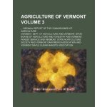 Agriculture of Vermont; biennial report of the Commissioner