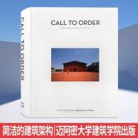 【英文画册】 Call to Order,有序 简洁的建筑架构 迈阿密大学建筑学院编辑 建筑学理论与设计书籍