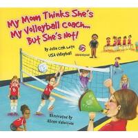 【预订】My Mom Thinks She's My Volleyball Coach... But She's No