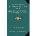 【预订】Bishop Burnet's History of His Own Time V2: From the Re
