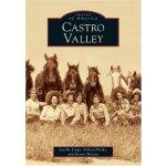 Castro Valley (CA) (Images of America) [ISBN: 978-073853067