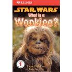DK Readers L1: Star Wars: What Is A Wookiee? [ISBN: 978-075