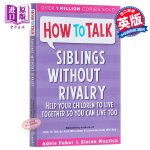 【中商原版】相亲相爱的手足 How To Talk Siblings Without Rivalry