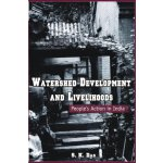 Watershed Development and Livelihoods: People's Action in I