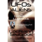 UFOs and Aliens: The Complete Guidebook [ISBN: 978-09827700