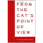 From the Cat's Point of View [ISBN: 978-0964460119]